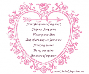 Grant the desires of my heart,Help me,