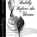 Come Boldly Before the Throne