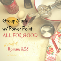 All for Good Group Study w/PowerPoint Slides